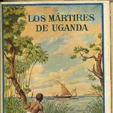 Libros antiguos: LEJANAS TIERRAS : LOS MÁRTIRES DE UGANDA (HERDER, FRIBURGO, C. 1930). Lote 32319060