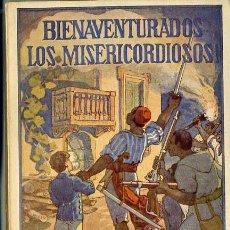 Libros antiguos: LEJANAS TIERRAS : BIENAVENTURADOS LOS MISERICORDIOSOS (HERDER, FRIBURGO, C. 1930). Lote 32319069