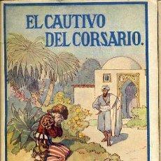 Libros antiguos: LEJANAS TIERRAS : EL CAUTIVO DEL CORSARIO (HERDER, FRIBURGO, C. 1930). Lote 32319072