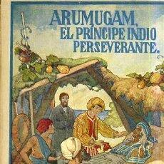 Libros antiguos: LEJANAS TIERRAS : ARUMUGAM, EL PRÍNCIPE INDIO PERSEVERANTE (HERDER, FRIBURGO, C. 1930). Lote 32319104