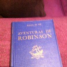 Libros antiguos: AVENTURAS DE ROBINSON. DANIEL DE FOE. ILUSTRA SERRA MASSANA.. Lote 33420324