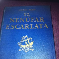 Libros antiguos: EL NENUFAR ESCARLATA. CAPITÁN GILSON.. Lote 33460151