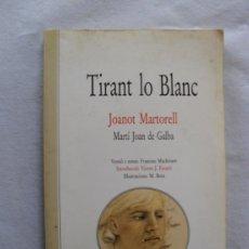 Libros antiguos: TIRANT LO BLANC.JOANOT MARTORELL.EN VALENCIANO. Lote 34053637