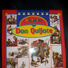 Libros antiguos: HISTORIAS DE DON QUIJOTE - LIBRO ACOLCHADO - 132 PAGINAS - CON ILUSTRACIONES - JUVENIL . Lote 34388999