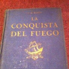Libros antiguos: LA CONQUISTA DEL FUEGO. J. H. ROSNY. 1.923. ILUSTRACIONES SERRA I MASSANA.. Lote 34821485