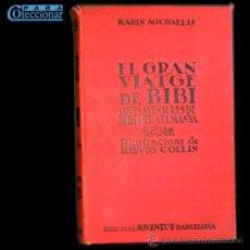Libros antiguos: PCBROS - EL GRAN VIATGE DE BIBI - KARIN MICHAELIS - ED. JOVENTUD - ED. LUJO - 1ª ED. CATALANA 1935. Lote 35496716