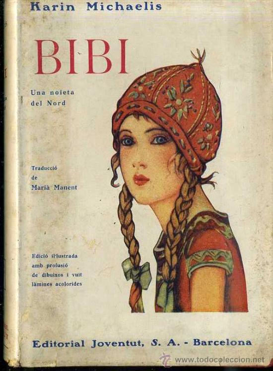 KARIN MICHAELIS : BIBÍ (JUVENTUD, 1934) PRIMERA EDICIÓN EN CATALÁN (Libros Antiguos, Raros y Curiosos - Literatura Infantil y Juvenil - Novela)