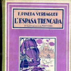 Libros antiguos: PINEDA VERDAGUER : L'ESPASA TRENCADA (1936) EN CATALÁN. Lote 35693026
