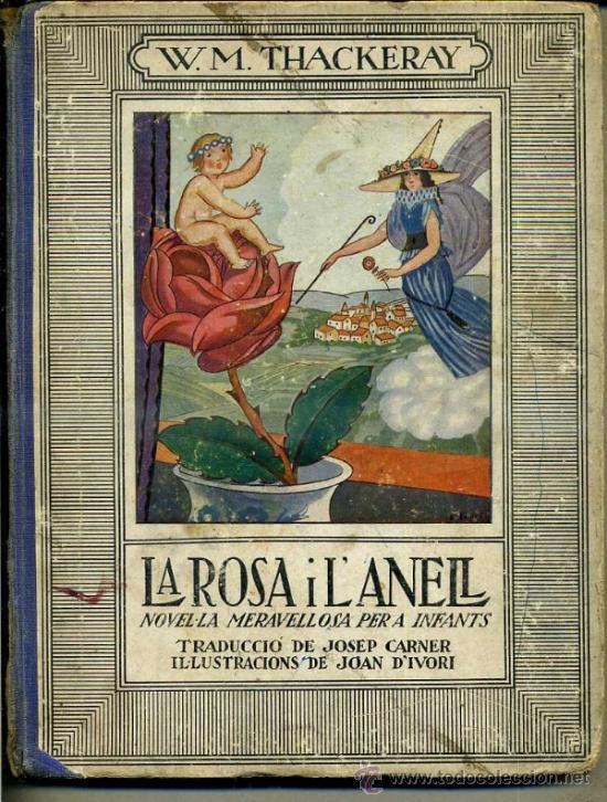 W. M. THACKERAY : LA ROSA I L'ANELL (MENTORA, C. 1936) EN CATALÁN (Libros Antiguos, Raros y Curiosos - Literatura Infantil y Juvenil - Novela)