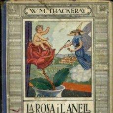 Libros antiguos: W. M. THACKERAY : LA ROSA I L'ANELL (MENTORA, C. 1936) EN CATALÁN. Lote 35693066