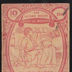 Libros antiguos: LES LIVRES ROSES POUR LA JEUNESSE 106, LA CONQUETE D'UN TRONE - 1913 LIBRAIRIE LAROUSSE, EN FRANCES,. Lote 36109924