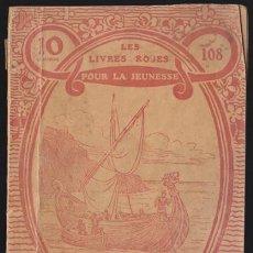 Libros antiguos: LES LIVRES ROSES POUR LA JEUNESSE 108, LE VOYAGE DE MALDONE - 1913 LIBRAIRIE LAROUSSE, EN FRANCES, M. Lote 36109928