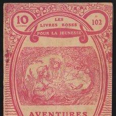 Libros antiguos: LES LIVRES ROSES POUR LA JEUNESSE 102, AVENTURES D'OEIL-VIF - 1913 LIBRAIRIE LAROUSSE, EN FRANCES, M. Lote 36109938