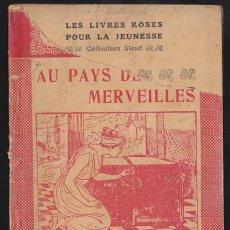 Libros antiguos: LES LIVRES ROSES POUR LA JEUNESSE 19, AU PAYS DES MERVEILLES - LIBRAIRIE LAROUSSE, EN FRANCES, MUY I. Lote 36109946