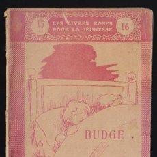 Libros antiguos: LES LIVRES ROSES POUR LA JEUNESSE 16, BUDGE ET TODDIE - 1909 LIBRAIRIE LAROUSSE, EN FRANCES, MUY IL. Lote 36109964