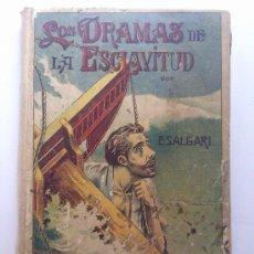 Libros antiguos: LOS DRAMAS DE LA ESCLAVITUD, EMILIO SALGARI, EDITORIAL SATURNINO CALLEJA. Lote 36366774