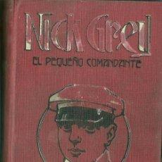 Libros antiguos: NICK GREY EL PEQUEÑO COMANDANTE - T.G. FELIX COSTA (1920) - RECOPILACION 32 FASCICULOS EN UN TOMO. Lote 36500304