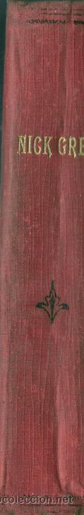 Libros antiguos: NICK GREY EL PEQUEÑO COMANDANTE - T.G. FELIX COSTA (1920) - RECOPILACION 32 FASCICULOS EN UN TOMO - Foto 2 - 36500304