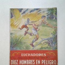 Libros antiguos: DIEZ HOMBRES EN PELIGRO, LUCHADORES, PETER.S BUTLER. Lote 36836930