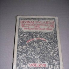 Libros antiguos: DIVINAS PALABRAS TRAGICOMEDIA POR DON RAMON DEL VALLE-INCLAN 1ª EDC. OPERA OMNIA VOL XVII -MCMXX . Lote 37237971