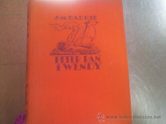 PETER PAN I WENDY 1ª EDICION EN CATALAN 1935 (Libros Antiguos, Raros y Curiosos - Literatura Infantil y Juvenil - Novela)