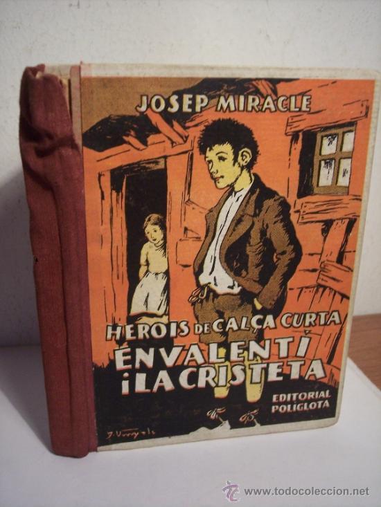 HEROIS DE CALÇA CURTA EN VALENTI I LA CRISTETA (JOSEP MIRACLE) AÑO 1933 (Libros Antiguos, Raros y Curiosos - Literatura Infantil y Juvenil - Novela)