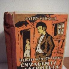 Libros antiguos: HEROIS DE CALÇA CURTA EN VALENTI I LA CRISTETA (JOSEP MIRACLE) AÑO 1933. Lote 37552961