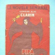 Libros antiguos: LA NOVELA SEMANAL. LEOPOLDO ALAS CLARIN. PIPÁ. ILUSTRACIONES DE RAMÓN MANCHÓN.. Lote 37918931