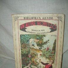 Libros antiguos: BIBLIOTECA GENTIL - DOMÈNEC JUNCADELLA , UN ALTRE HORITZÓ , 1932. Lote 38477611