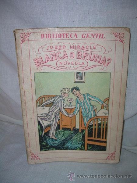 BIBLIOTECA GENTIL - JOSEP MIRACLE BLANCA O BRUNA , 1931 (Libros Antiguos, Raros y Curiosos - Literatura Infantil y Juvenil - Novela)