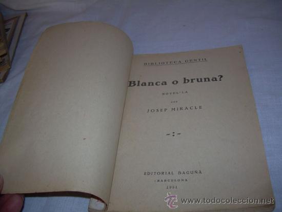 Libros antiguos: BIBLIOTECA GENTIL - JOSEP MIRACLE BLANCA O BRUNA , 1931 - Foto 2 - 38477620