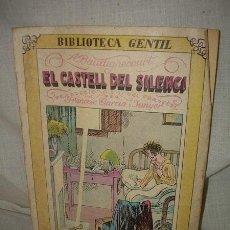 Libros antiguos: BIBLIOTECA GENTIL - A. BAUDIGNECOURT , EL CASTELL DEL SILENCI, 1931 . Lote 38477660