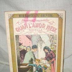 Libros antiguos: BIBLIOTECA GENTIL - DOMÈNEC JUNCADELLA , QUAN L' AMOR NEIX, 1931. Lote 38477720