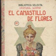 Libros antiguos: EL CANASTILLO DE FLORES / CRISTOBAL SCHMID / RAMÓN SOPENA (BIBLIOTECA SELECTA Nº 49), 1934M48432. Lote 39485453