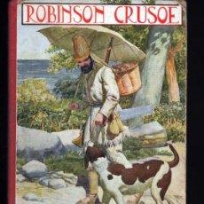 Libros antiguos: ROBINSON CRUSOE DANIEL DE FOE ED. RAMON SOPENA 1924 ILUSTRADO 55 GRABADOS. Lote 39498085