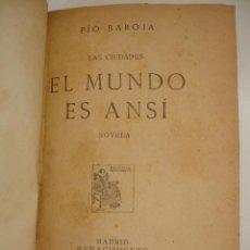 Libros antiguos: EL MUNDO ES ANSÍ. NOVELA. BAROJA, PIO 1912 EDITORIAL RENACIMIENTO 1º EDICION. Lote 40153092
