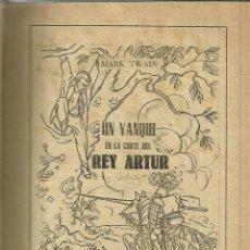 Libros antiguos: UN YANKI EN LA CORTE DEL REY ARTURO. MARK TWAIN. EDITORIAL MATEU. BARCELONA. MUY ANTIGUO. Lote 39735908