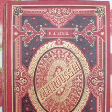 Libros antiguos: MAROUSSIA / P. J. STHAL / ED. HETZEL ET CIE. 1878 / 1ª ED. FRANCESA/ PRECIOSO LIBRO INFANTIL-JUVENIL. Lote 39746529