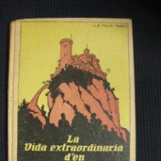Libros antiguos: LA VIDA EXTRAORDINARIA D´EN JAUMÓ RABADÁ. J.Mª FOLCH Y TORRES.BIBLIOTECA PATUFET XXV. 1922.. Lote 39839487