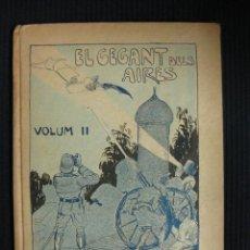 Libros antiguos: EL GEGANT DELS AIRES. VOLUM II. J.Mª FOLCH Y TORRES.BIBLIOTECA PATUFET Nº26.1922.. Lote 168752536
