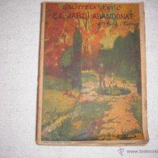Libros antiguos: EL JARDI ABANDONAL . JOSEP Mº FOLCH I TORRES . BIBLIOTECA GENTIL. Lote 39923363