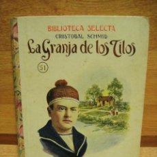 Libros antiguos: LA GRANJA DE LOS TILOS - CRISTOBAL SCHMID - BIBLIOTECA SELECTA RAMON SOPENA 1934. Lote 40033459