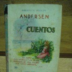 Libros antiguos: CUENTOS - ANDERSEN - BIBLIOTECA SELECTA RAMON SOPENA 1932. Lote 40033928
