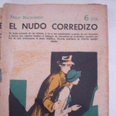Libros antiguos: EL NUDO CORREDIZO (PHILIP MACDONALD): NOVELA , REVISTA LITERARIA, NOVELAS Y CUENTOS . Lote 40305857