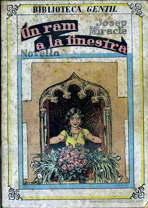 JOSEP MIRACLE : UN RAM A LA FINESTRA (BAGUÑÁ, 1932) EN CATALÁN - ILUSTRADO POR JUNCEDA (Libros Antiguos, Raros y Curiosos - Literatura Infantil y Juvenil - Novela)