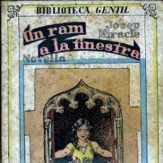 Libros antiguos: JOSEP MIRACLE : UN RAM A LA FINESTRA (BAGUÑÁ, 1932) EN CATALÁN - ILUSTRADO POR JUNCEDA. Lote 40353699