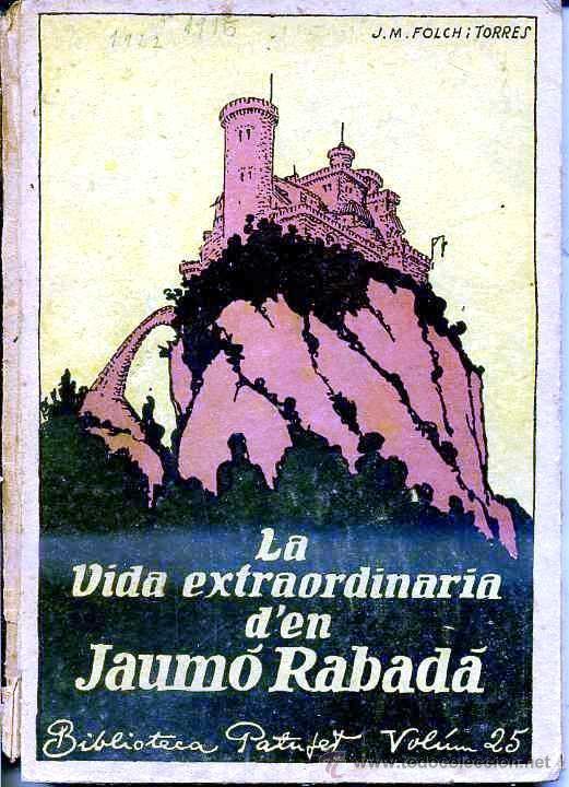 FOLCH I TORRES : LA VIDA EXTRAORDINARIA D'EN JAUMÓ RABADÀ (BAGUÑÁ, 1922) EN CATALÁN (Libros Antiguos, Raros y Curiosos - Literatura Infantil y Juvenil - Novela)