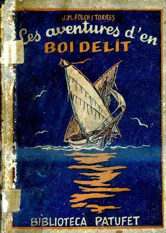 FOLCH I TORRES : LES AVENTURES D'EN BOI DELIT I (BAGUÑÁ, 1927) EN CATALÁN (Libros Antiguos, Raros y Curiosos - Literatura Infantil y Juvenil - Novela)