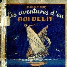 Libros antiguos: FOLCH I TORRES : LES AVENTURES D'EN BOI DELIT I (BAGUÑÁ, 1927) EN CATALÁN. Lote 40354424