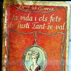 Libros antiguos: FOLCH I TORRES : LA VIDA I ELS FETS DE JUSTÍ TANT-SE-VAL I (BAGUÑÁ, 1923) EN CATALÁN. Lote 40354753